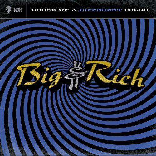 Big & Rich - Horse of a Different Color - Zortam Music
