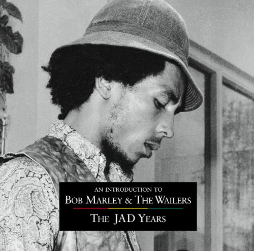An Introduction To Bob Markey & The Wailers: The JAD Years