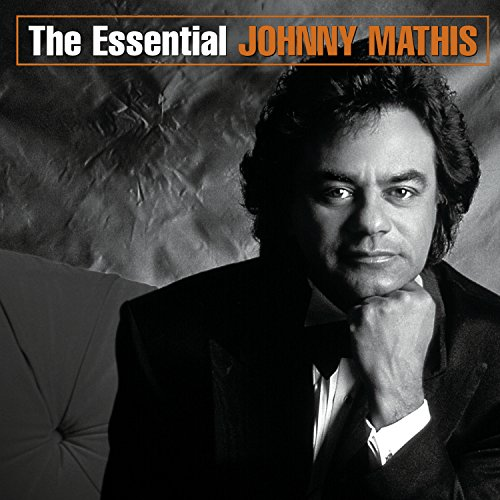 Johnny Mathis - The Essential Johnny Mathis - Zortam Music