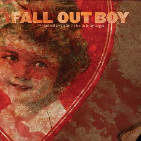 Fall Out Boy - My Heart Will Always Be the B-Side to My Tongue - Zortam Music