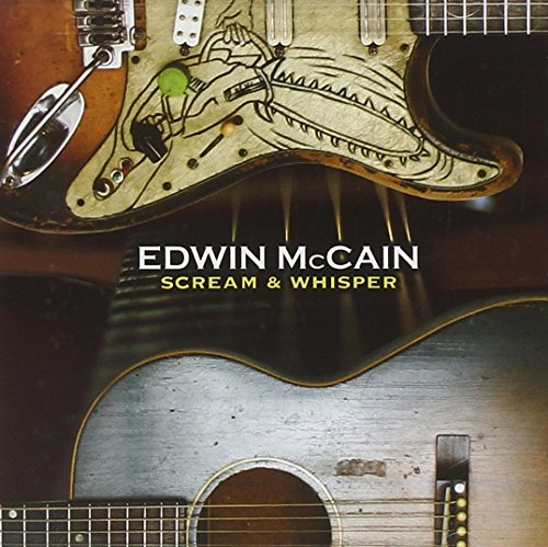 Edwin Mccain - Scream & Whisper - Zortam Music