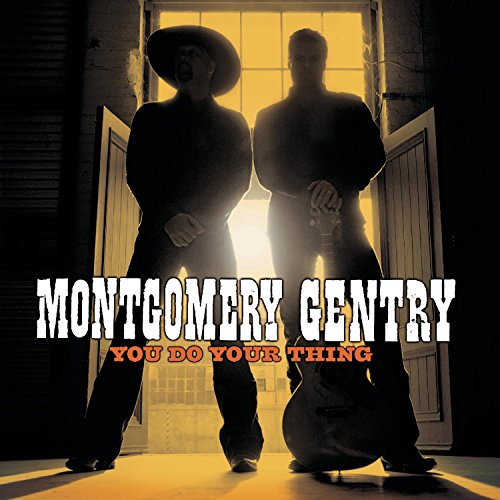 MONTGOMERY GENTRY - You Do Your Thing - Zortam Music