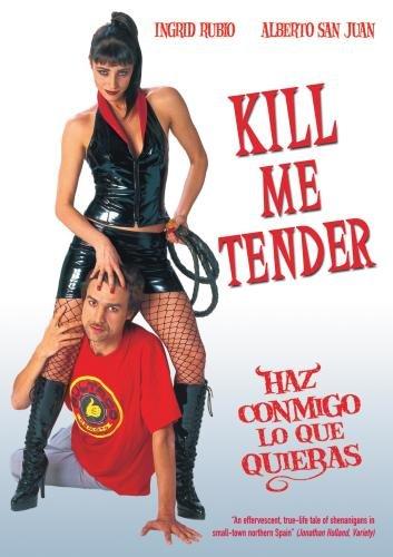 Haz Conmigo lo que Quieras (Kill Me Tender)