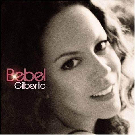 Bebel Gilberto - Bebel Gilberto - Zortam Music