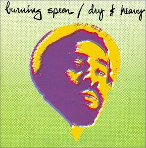 Burning Spear - Man in the Hills/Dry & Heavy - Zortam Music