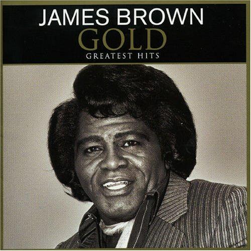 James Brown - Gold Greatest Hits - Lyrics2You