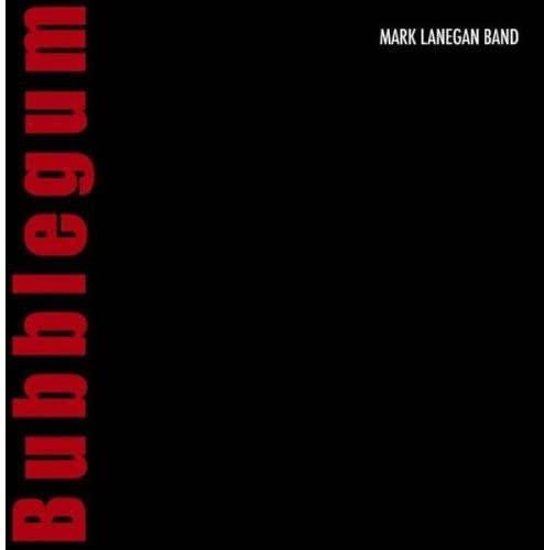 Mark Lanegan - Bubblegum - Zortam Music