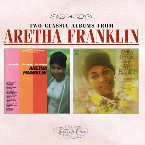 Aretha Franklin - The Tender, The Moving, The Swinging/Soft and Beautiful - Zortam Music