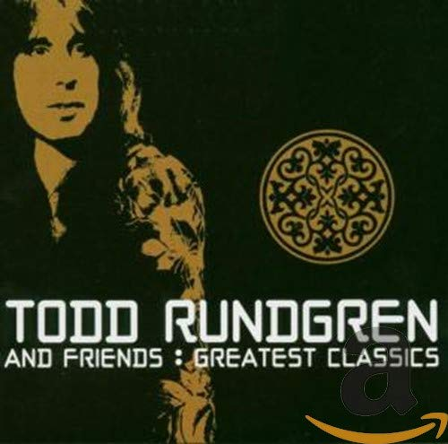 Todd Rundgren & Friends: Greatest Classics