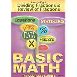 Basic Math: Lesson  Eight Dividing Fractions And Review of Fractions