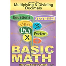Basic Math: Lesson 10 Ten Multiplying & Dividing Decimals