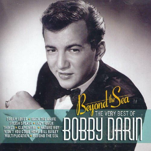 Bobby Darin - BEYOND THE SEA_ THE VERY BEST OF BOBBY DARIN - Zortam Music