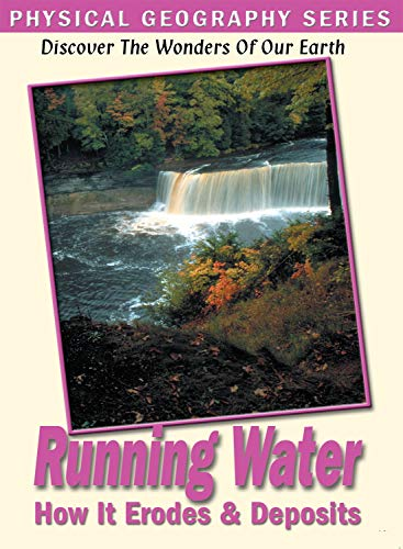 Physical Geography: Running Water - How It Erodes