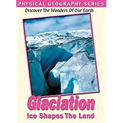 Physical Geography: Glaciers That Shape Our Earth
