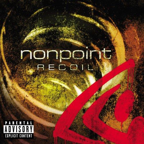 NONPOINT - Recoil (Explicit Advance) - Zortam Music