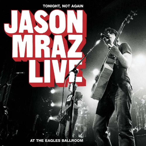 Jason Mraz - Tonight, Not Again-..Live+ DVD - Zortam Music
