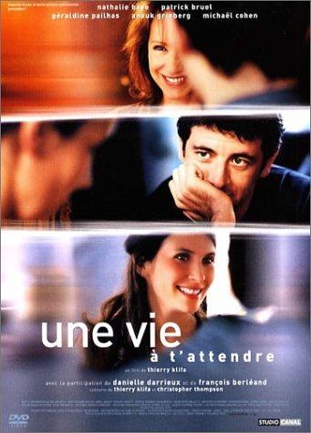Une vie à t'attendre / Я так долго ждал тебя (2004)