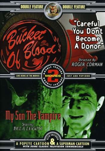 Bucket of Blood/My Son the Vampire