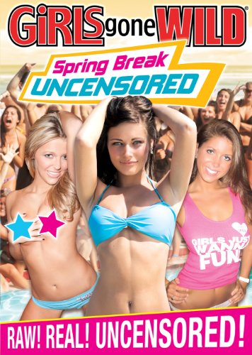 Girls Gone Wild: Spring Break Uncensored