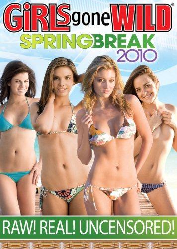 GIRLS GONE WILD Spring Break 2010