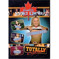 Canadian Wild Girls: Totally Exposed!