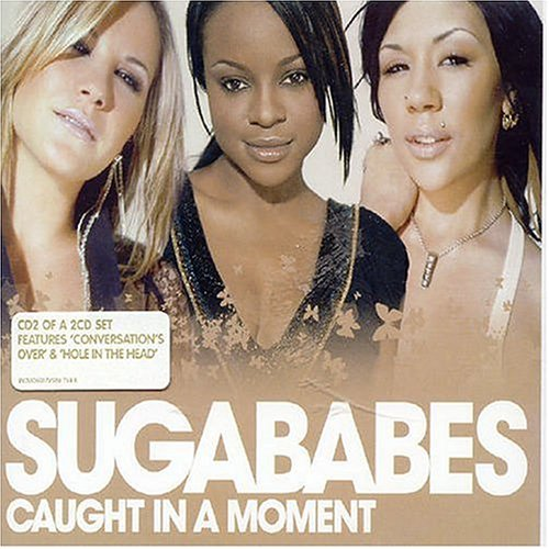 Sugababes - Caught in a Moment - Zortam Music