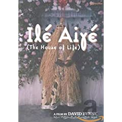 Ile Aiye (The House of Life) - A Film by David Byrne