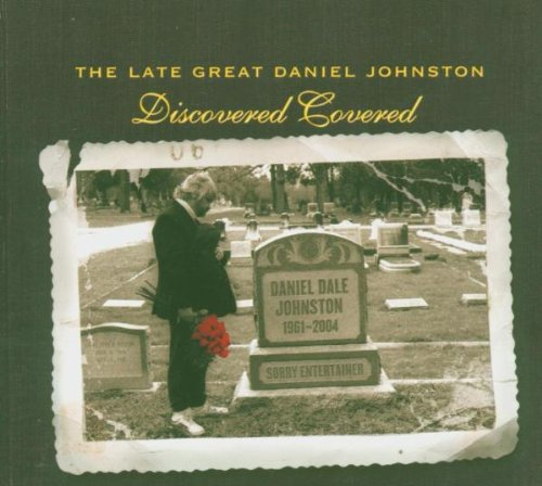 Death Cab For Cutie - Late Great Daniel Johnston: Discovered Covered - Zortam Music