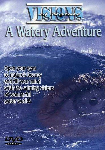 Visions of Nature: A Watery Adventure