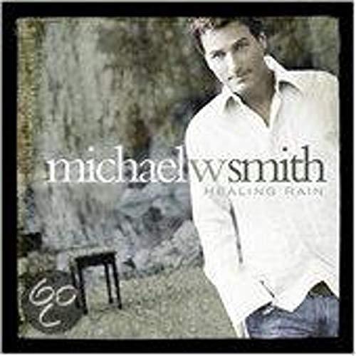 Michael W. Smith - Healing Rain - Zortam Music