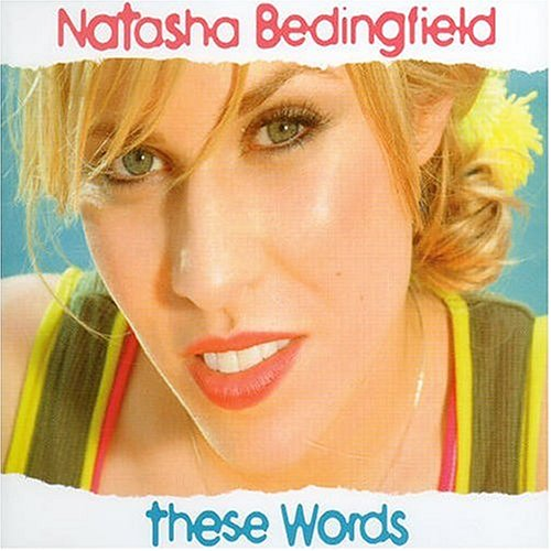 Natasha Bedingfield - These Words - Zortam Music