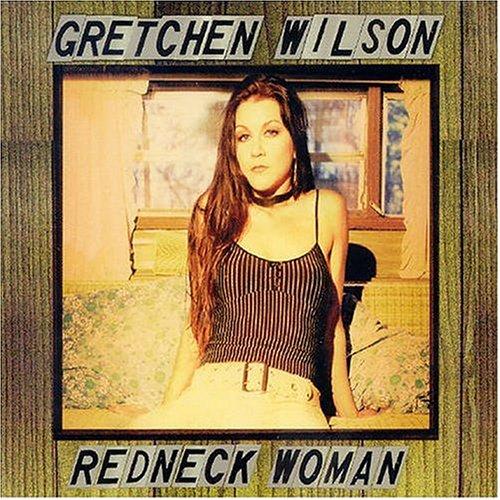 Gretchen Wilson - Redneck Woman - Zortam Music