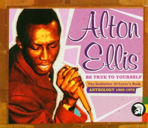 Alton Ellis - Be True to Yourself: Anthology 1965-1973 Disc 2 - Zortam Music