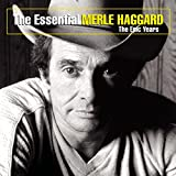 album art to The Essential Merle Haggard - The Epic Years