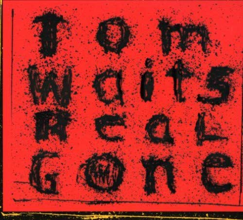 Tom Waits - Real Gone (2004) - Zortam Music