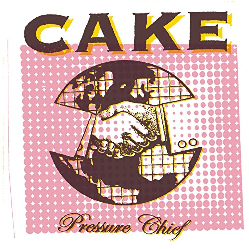 Cake - Pressure Chief - Zortam Music