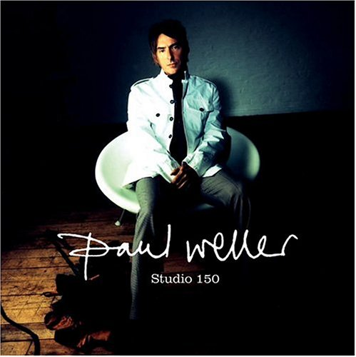 Paul Weller - Studio 150 - Zortam Music