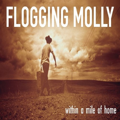Flogging Molly - Within a Mile of Home - Zortam Music