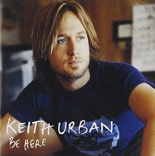 Keith Urban - Be Here - Zortam Music