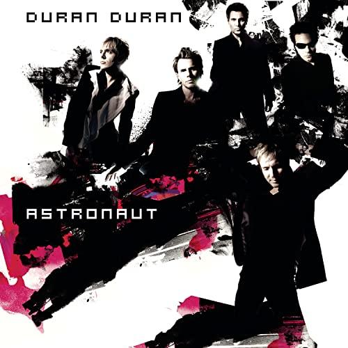 Duran Duran - Astronaut - Zortam Music