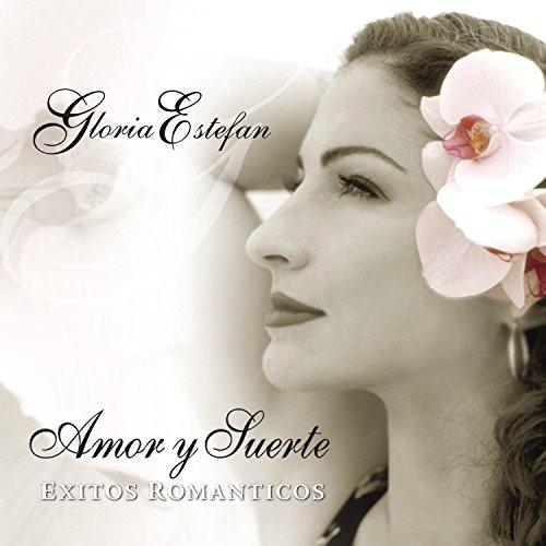 Gloria Estefan - Amor y Suerte: Exitos Romanticos - Zortam Music