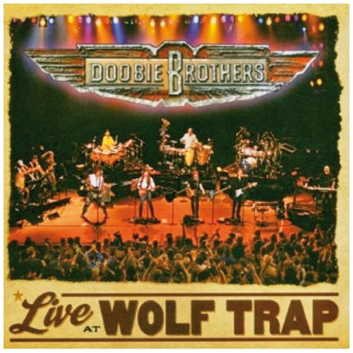 Doobie Brothers - Live at Wolf Trap - Zortam Music