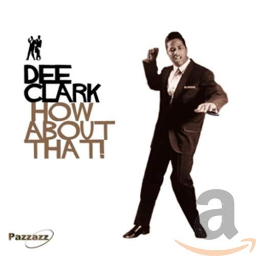 Dee Clark - How About That - Zortam Music