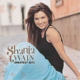 Shania Twain - Greatest Hits by Shania Twain