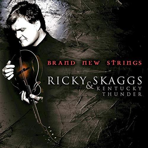 Ricky Skaggs - Brand New Strings - Zortam Music