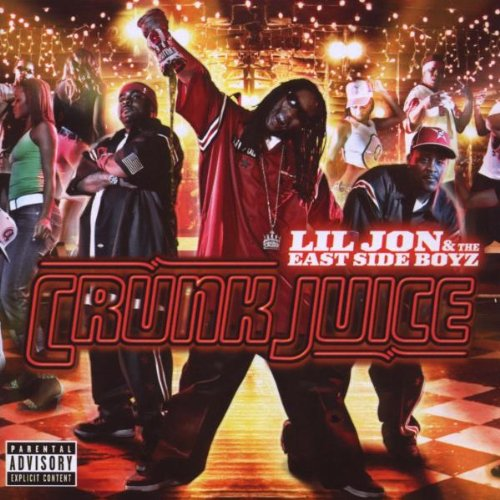 Lil Jon & The Eastside Boyz - Crunk Juice