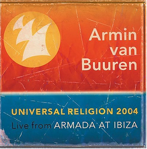 Universal Religion 2004: Live From Armada at Ibiza