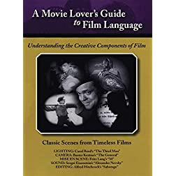 Movie Lovers Guide to Film Language: Classic Scenes From Timeless Films