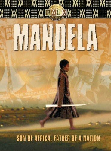 Nelson Mandela: Son of Africa, Father of a Nation