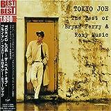 TOKYO JOE-ザ・ベスト・オブ・ブライアン・フェリー/ロキシー・ミュージック